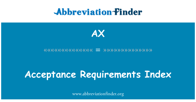 AX: Acceptance Requirements Index