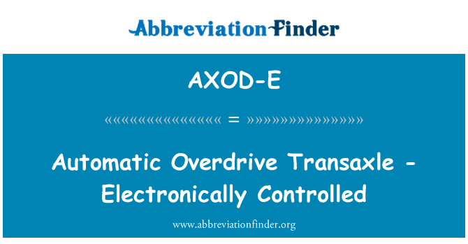 AXOD-E: Automatic Overdrive Transaxle - Electronically Controlled