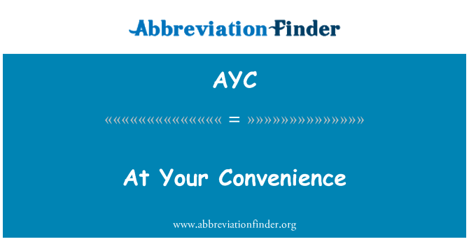 AYC: At Your Convenience