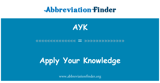 AYK: Apply Your Knowledge