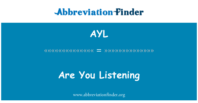 AYL: Are You Listening