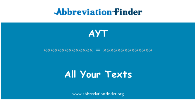 AYT: All Your Texts