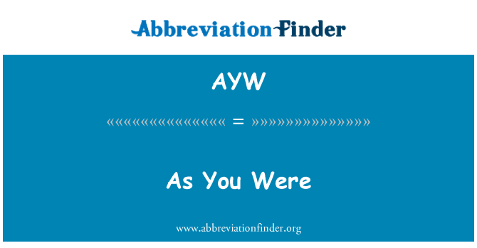 AYW: As You Were