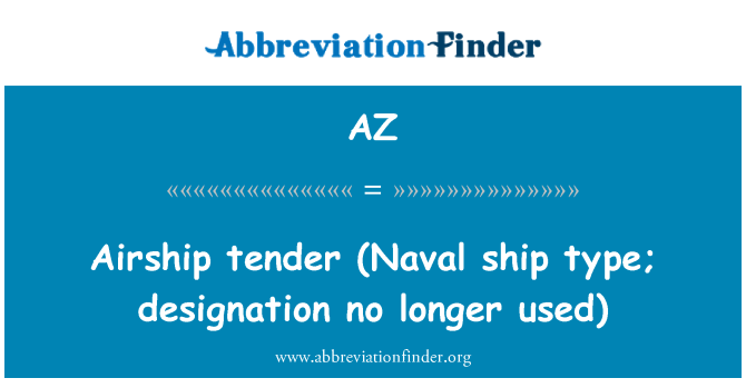 AZ: Airship   tender (Naval ship type; designation no longer used)