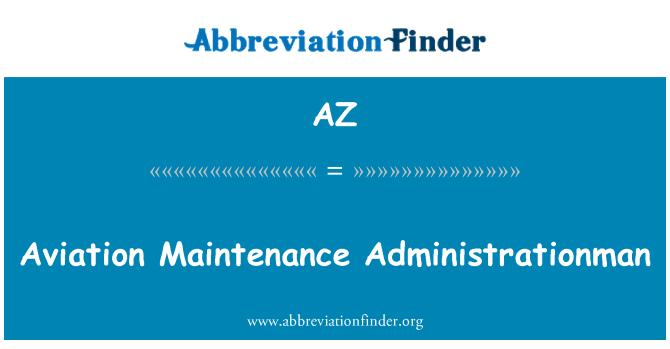 AZ: Aviation Maintenance Administrationman