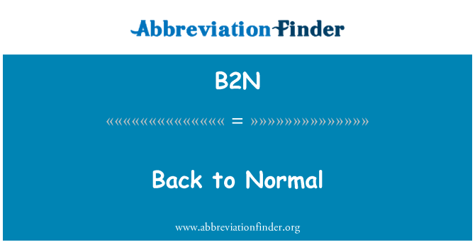 B2N: Back to Normal