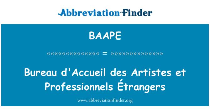 BAAPE: Bureau d'Accueil des Artistes et Professionnels Étrangers