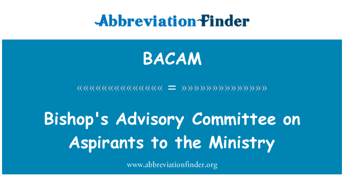 BACAM: Bishop's Advisory Committee on Aspirants to the Ministry