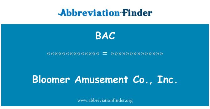 BAC: Bloomer Amusement Co., Inc.