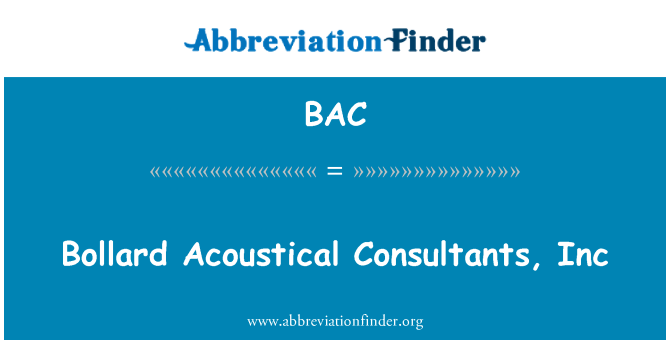 BAC: Bollard Acoustical Consultants, Inc