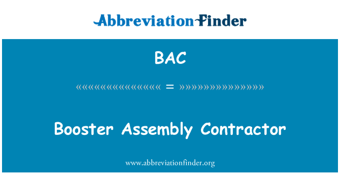 BAC: Booster Assembly Contractor