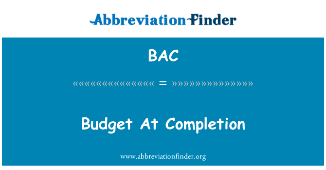 BAC: Budget At Completion