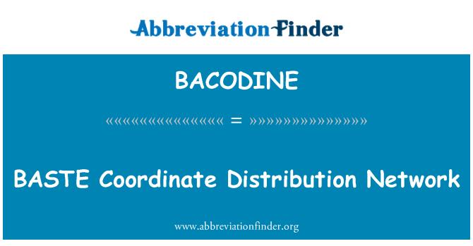 BACODINE: BASTE Coordinate Distribution Network