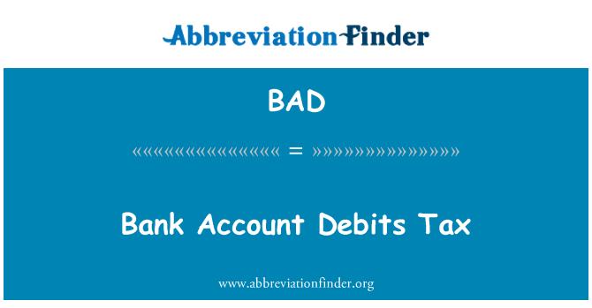 BAD: Bank Account Debits Tax