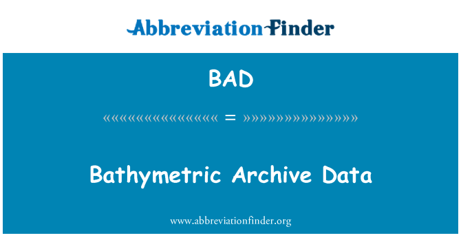 BAD: Bathymetric Archive Data