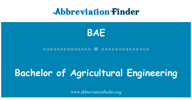 BAE: Bachelor of Agricultural Engineering