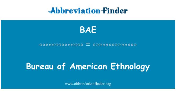BAE: Bureau of American Ethnology
