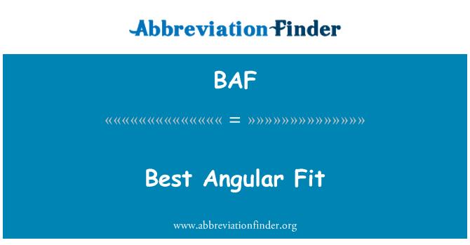 BAF: Best Angular Fit