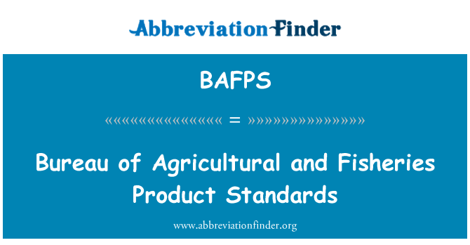 BAFPS: Bureau of Agricultural and Fisheries Product Standards