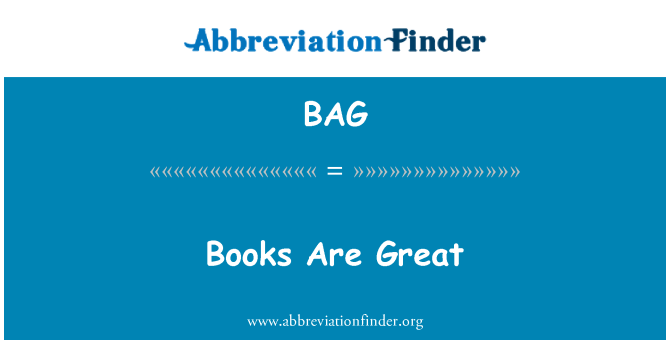 BAG: Books Are Great