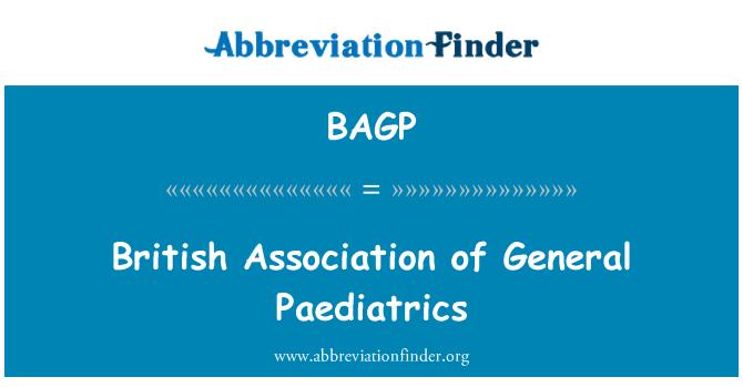 BAGP: British Association of General Paediatrics
