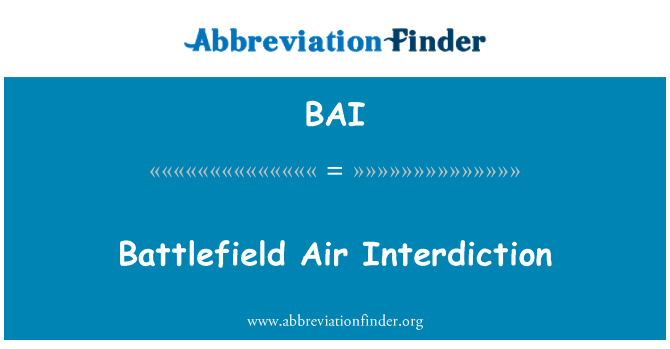 BAI: Battlefield Air Interdiction