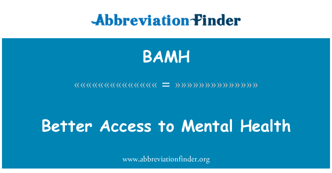 BAMH: Better Access to Mental Health