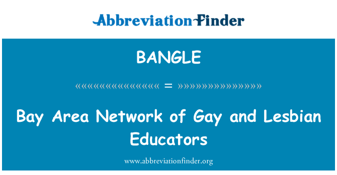 BANGLE: Bay Area Network of Gay and Lesbian Educators