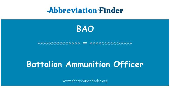 BAO: Battalion Ammunition Officer