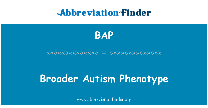 BAP: Broader Autism Phenotype