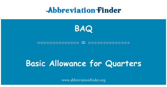 BAQ: Basic Allowance for Quarters