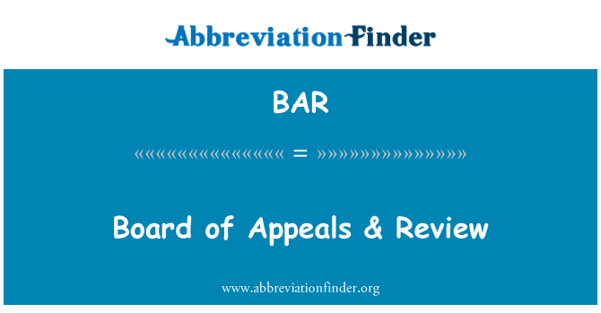 BAR: Board of Appeals & Review