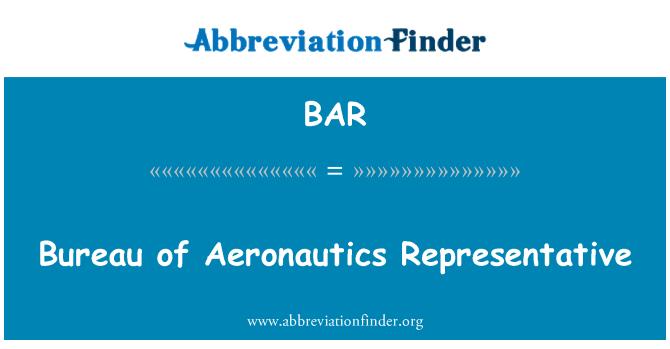 BAR: Bureau of Aeronautics Representative