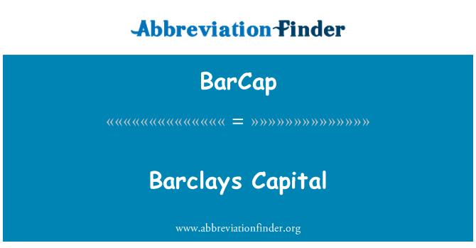 BarCap: Barclays Capital