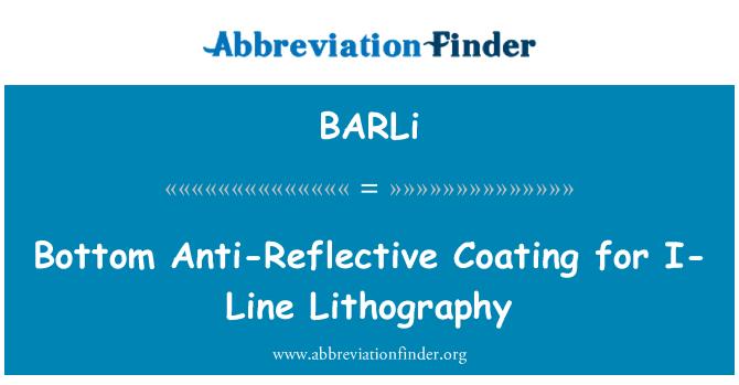 BARLi: Bottom Anti-Reflective Coating for I-Line Lithography