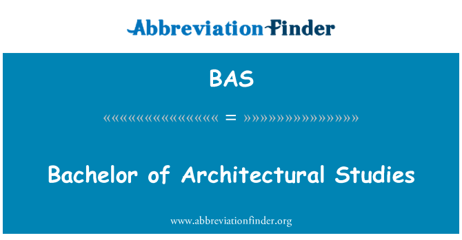 BAS: Bachelor of Architectural Studies