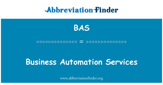 BAS: Business Automation Services