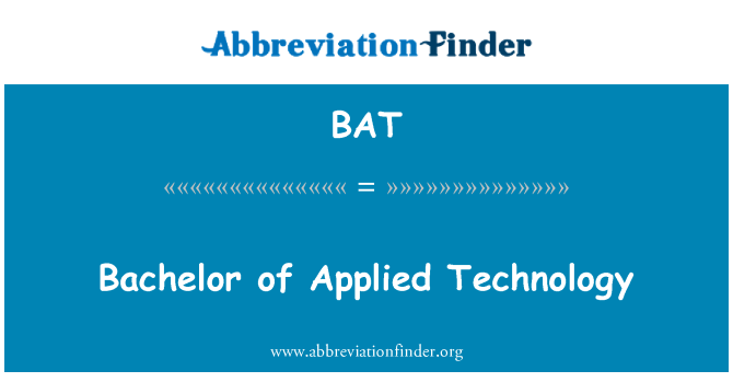 BAT: Bachelor of Applied Technology