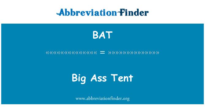 BAT: Big Ass Tent