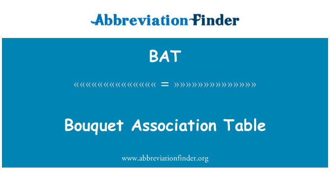 BAT: Bouquet Association Table