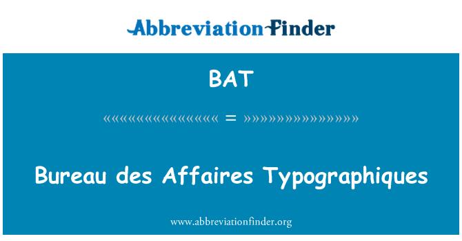 BAT: Bureau des Affaires Typographiques