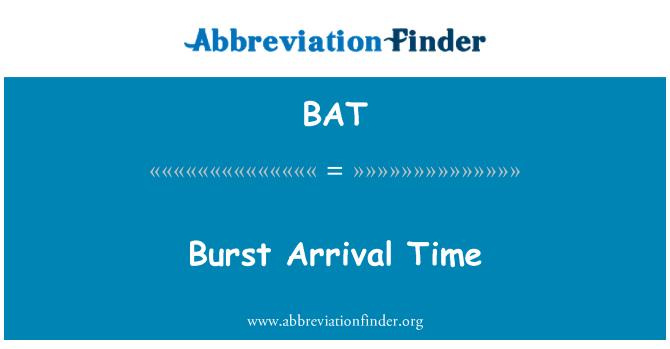 BAT: Burst Arrival Time