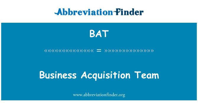 BAT: Business Acquisition Team