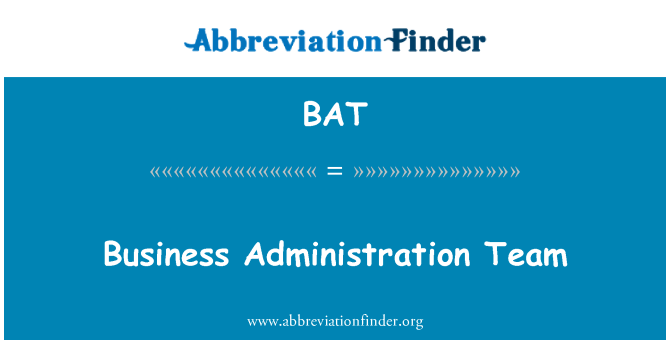 BAT: Business Administration Team