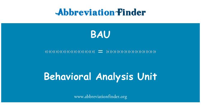 BAU: Behavioral Analysis Unit
