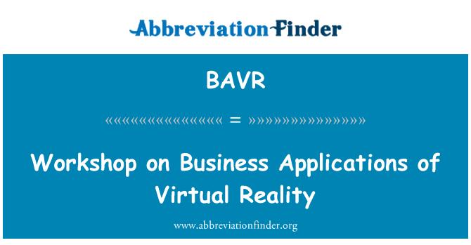 BAVR: Sanal gerçeklik iş uygulamaları Çalıştayı