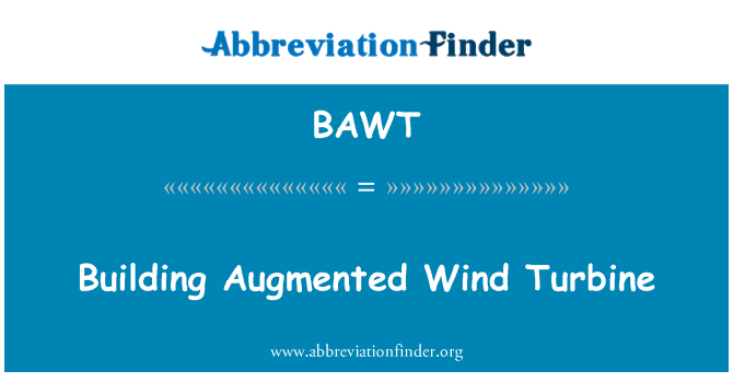 BAWT: Building Augmented Wind Turbine