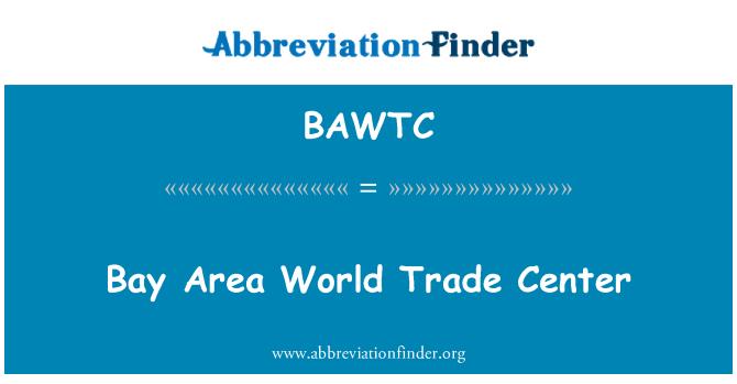 BAWTC: Bay Area World Trade Center