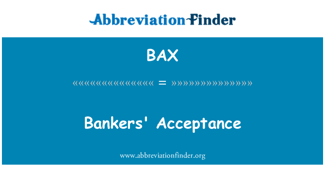 BAX: Bankers' Acceptance