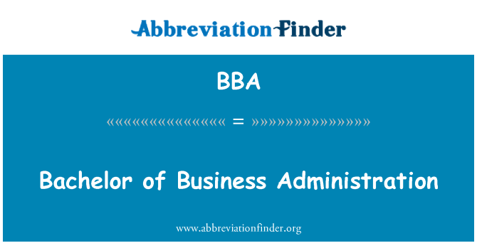 BBA: Bachelor of Business Administration